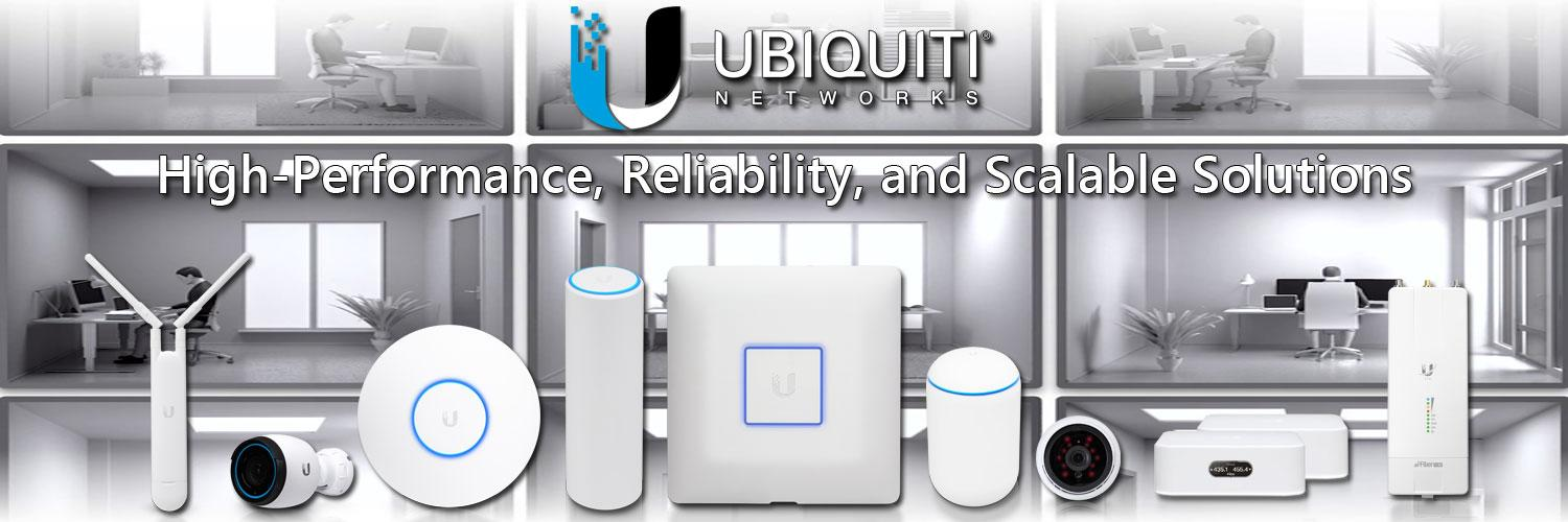 Ubiquiti Networks High Performance Reliability and Scalable Solutions